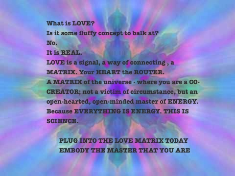 Plug into the LOVE MATRIX