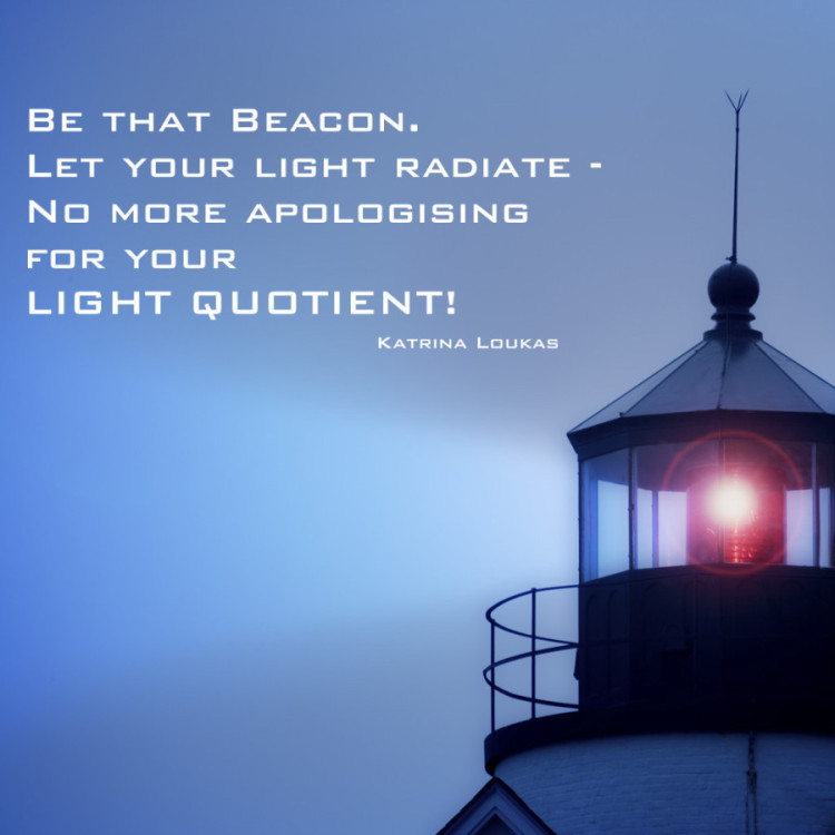 BE THAT BEACON. LET YOUR LIGHT SHINE