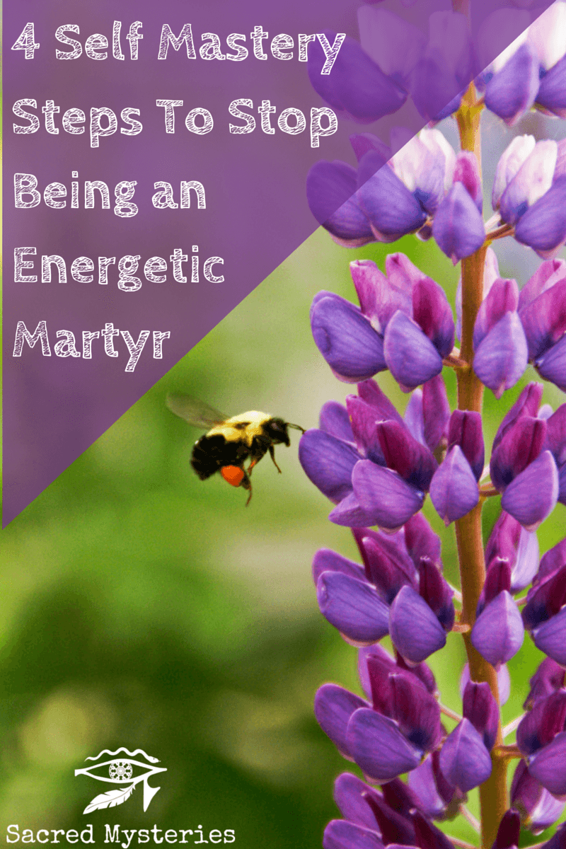 4 Self Mastery Steps To Stop Being an ENERGETIC MATYR