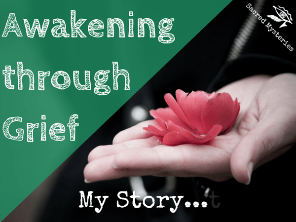 Awakening through Grief: My Story