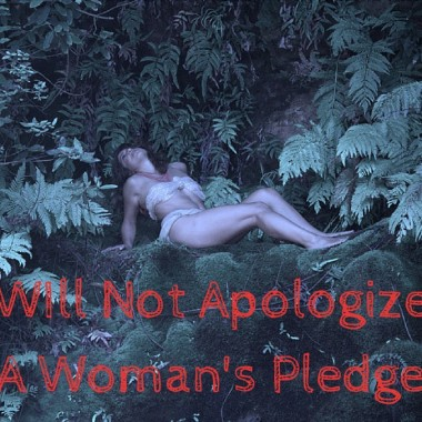 I Will Not Apologize: A Woman's Pledge…