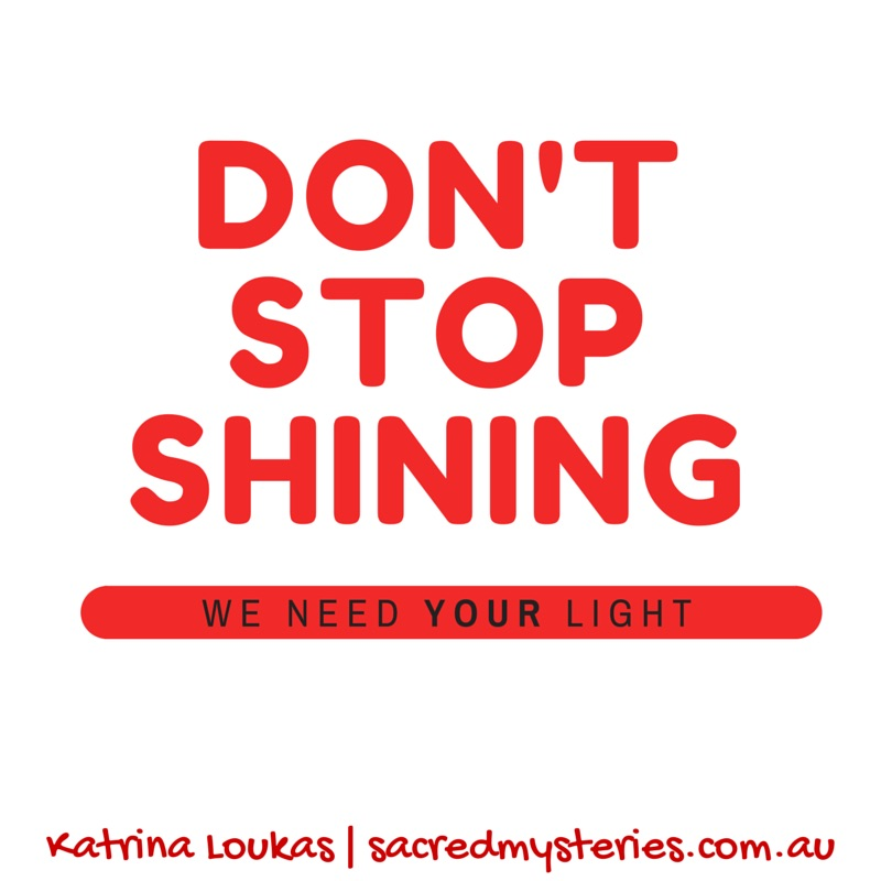 Lightworkers: Don't Stop Shining