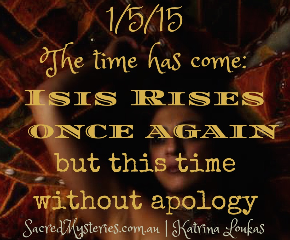 Goddess Isis Rises Once Again: The Time Has Come