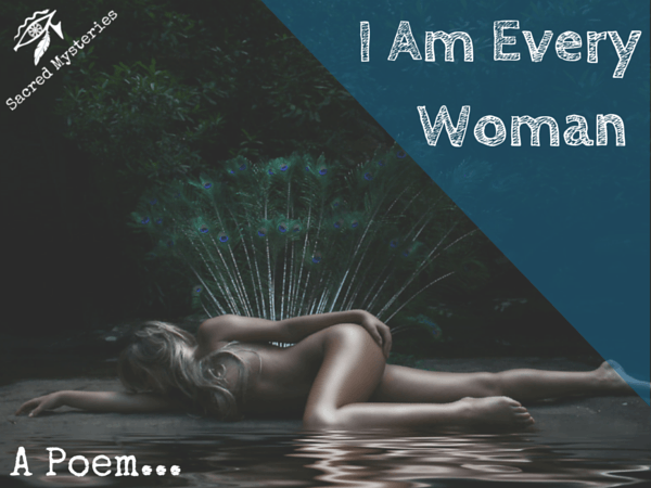 I am every woman - a poem