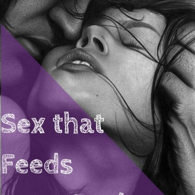 Sex That Feeds Your Soul