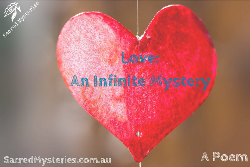 Love An Infinite Mystery